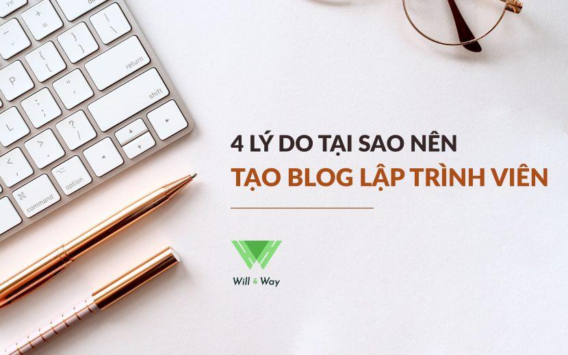 4 lý do nên tạo blog cá nhân của lập trình viên - WillandWay